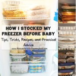 How I Stocked My Freezer Before Baby: Practical Tips, Tricks, Recipes and Advice