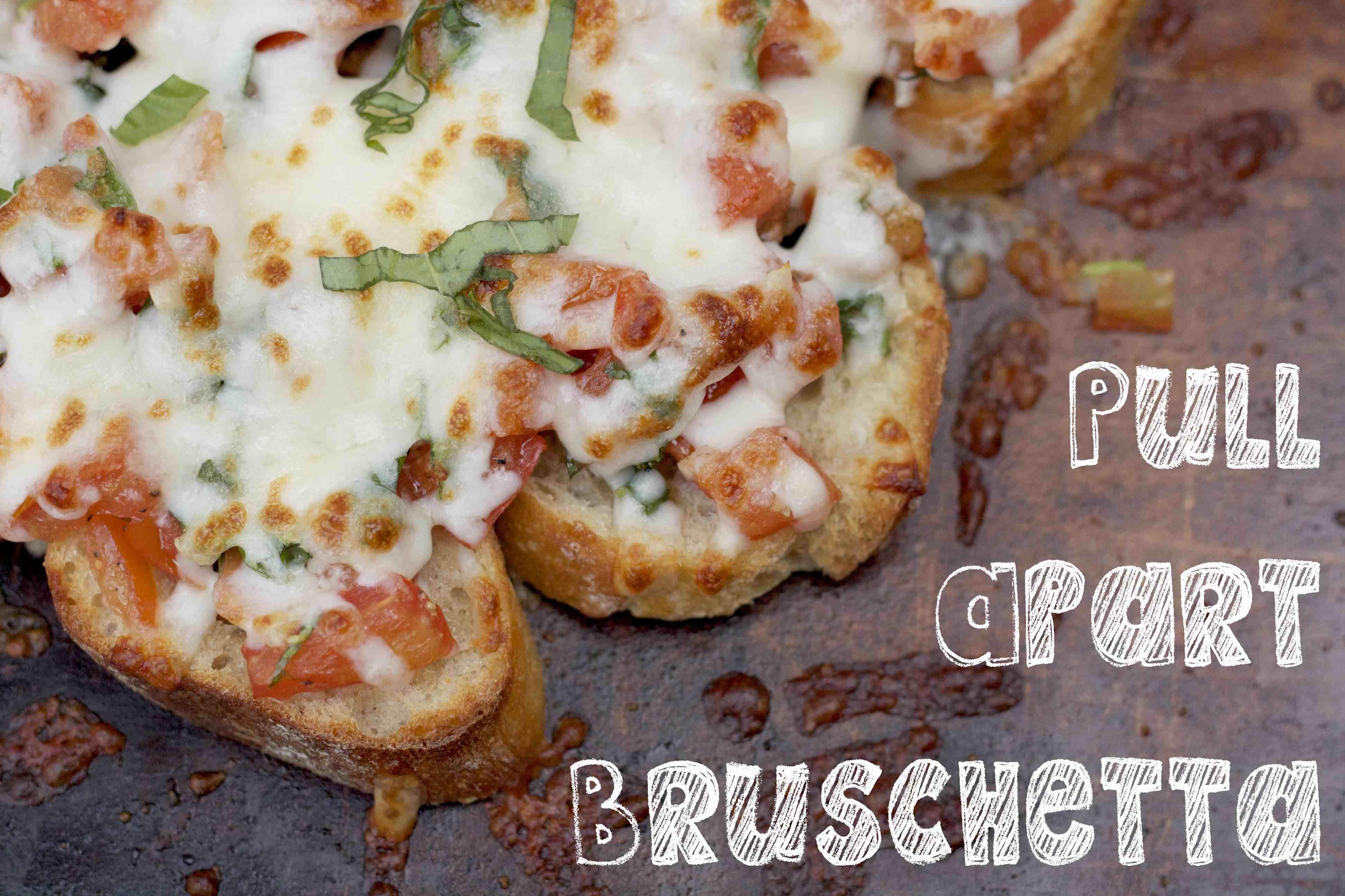 Pull-Apart Bruschetta