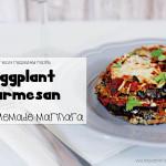 Perfect Eggplant Parmesan