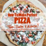 Tips, Tools and Advice for Perfect Homemade Pizza