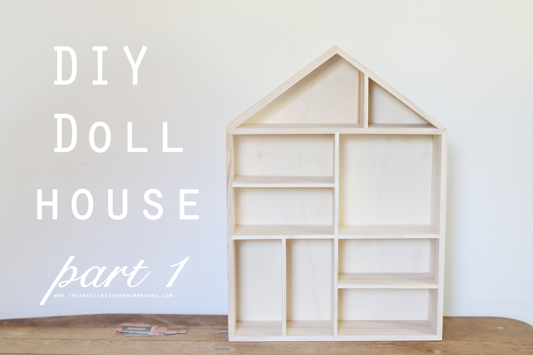 The Sweeter Side Makes Diy Dollhouse Part 1 This Is A Great Easy