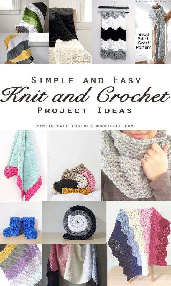 Simple And Easy Knit And Crochet Project Ideas The Sweeter Side Of